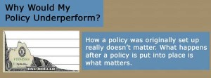 Why Would My Life Insurance Policy Underperform?